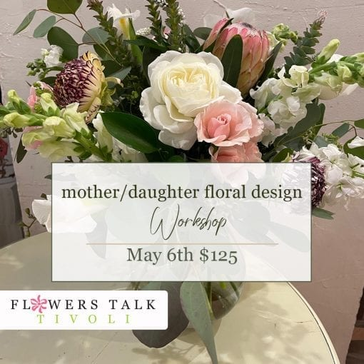 """Image of flowers with text overlay that reads """"Mother Daughter Floral Design Workshop"""""""