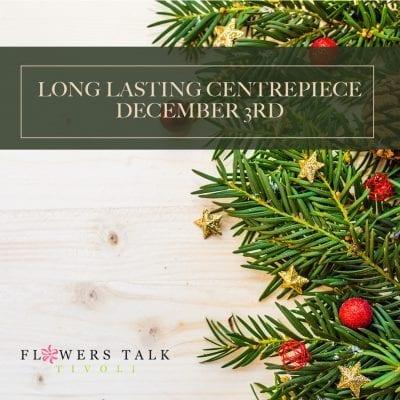 Long Lasting Centrepiece Workshop