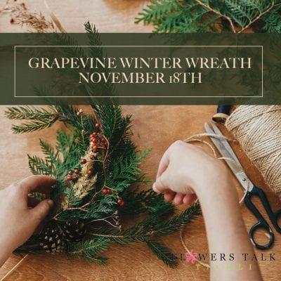 Grapevine Winter Wreath Workshop