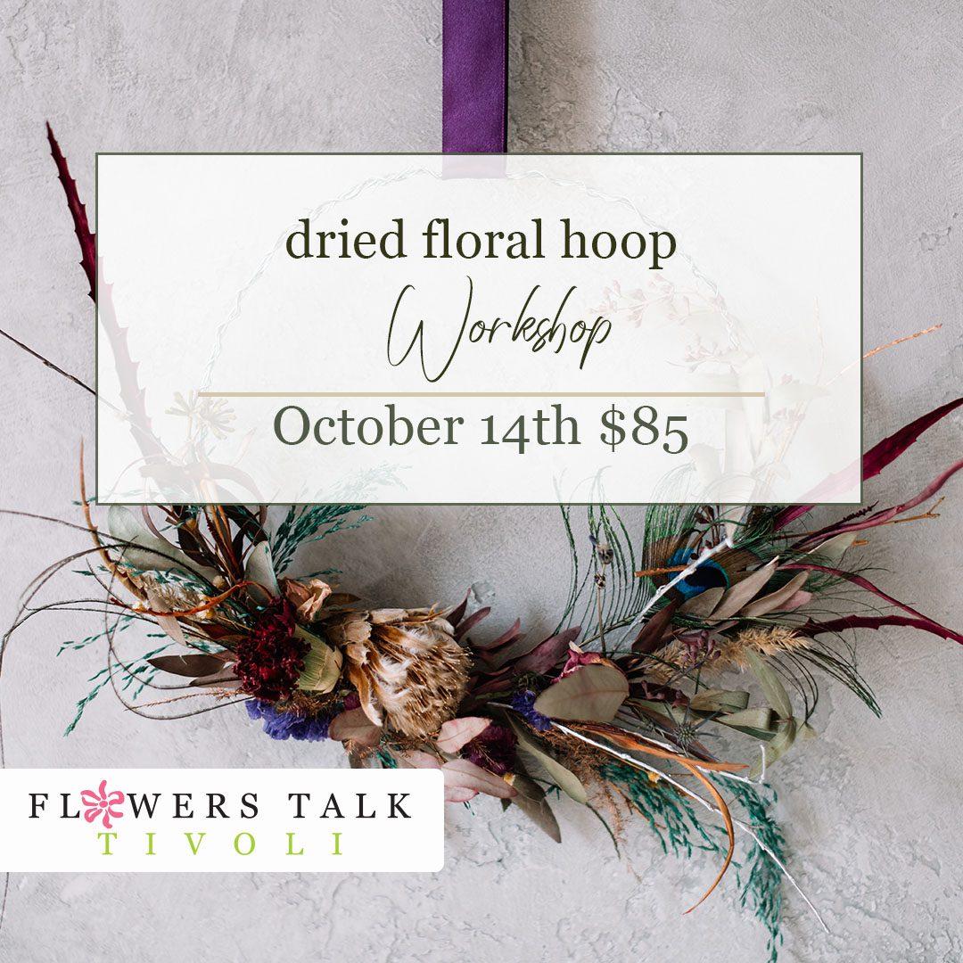 Flowers Talk Tivoli Dried Floral Hoop Workshop
