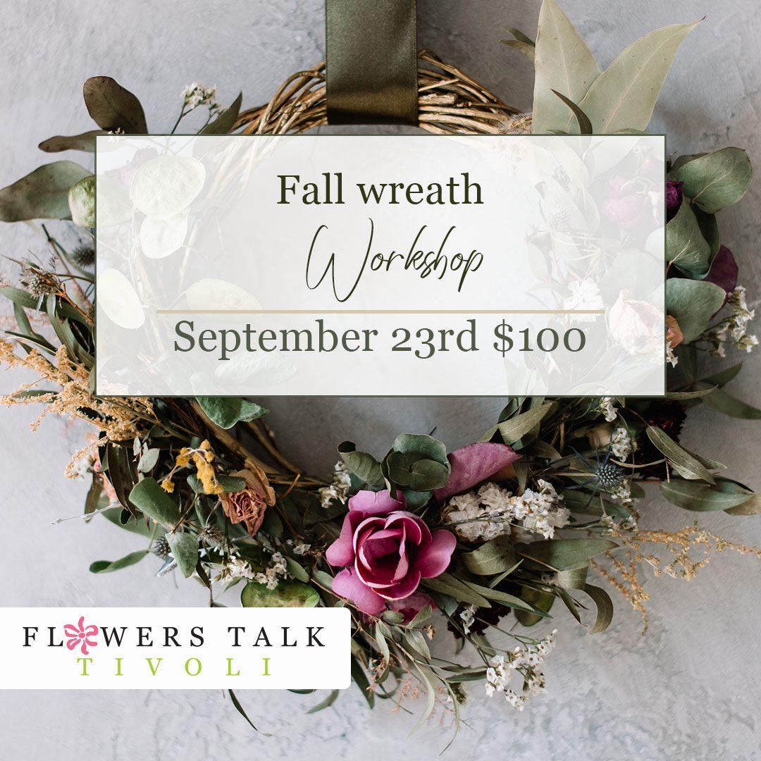 Flowers Talk Tivoli Fall Wreath Workshop